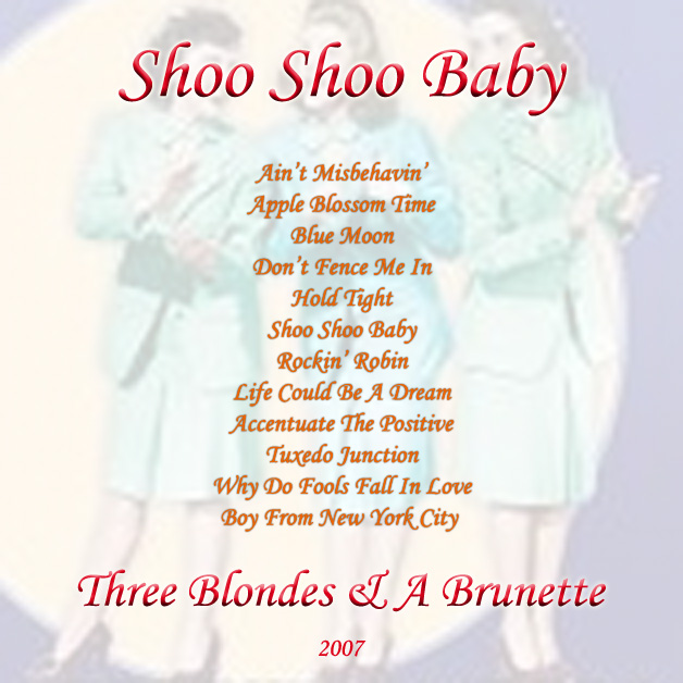 Andrews Sisters, Bing Crosby & Doo Wap hits on Three Blondes & A Brunette's new CD.