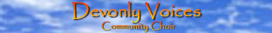 Devonly Voices Community Choir - Harmony Singing Group in Totnes, Devon